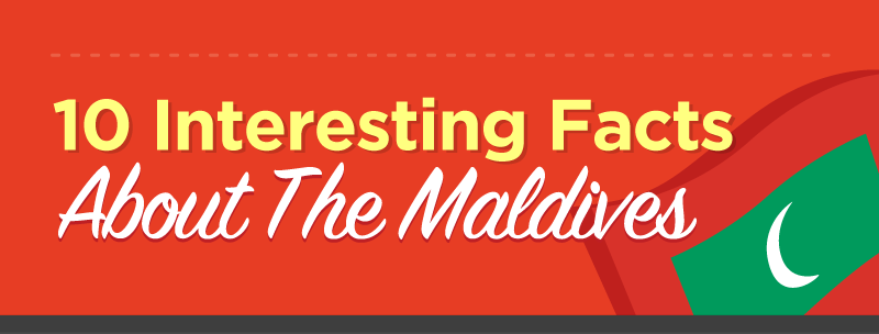 10 Interesting Facts About the Maldives - Infographic