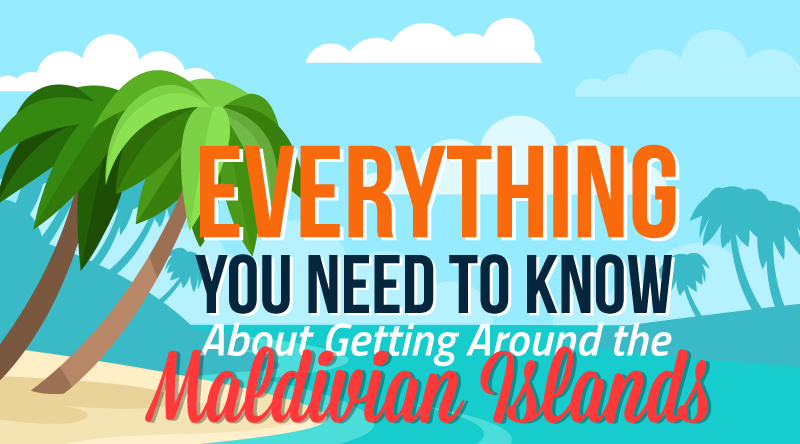 Everything You Need to Know About Getting Around the Maldivian Islands-01crop